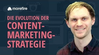 Die Evolution der Content Marketing Strategie | morefire