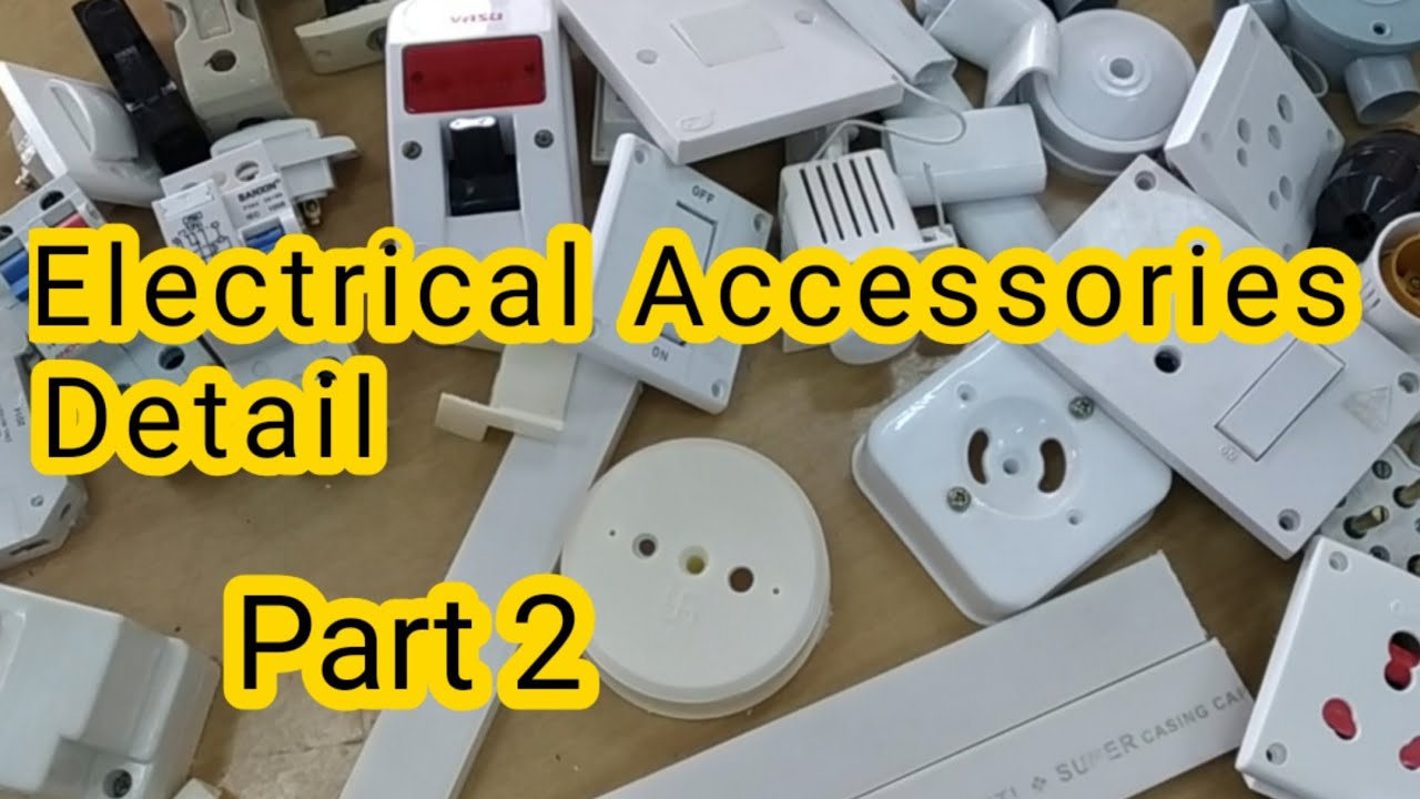 Electrical Accessories List Part 1 Electrical Wiring Materials Names Electrical Item Names List Youtube