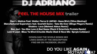 FEEL THE HOUSE by Dj Adriano July 12, 2011 (15 min trailer)
