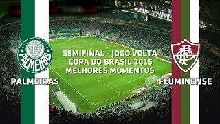 Melhores Momentos - Palmeiras 2 x 1 Fluminense - Copa do Brasil - 28/10/2015