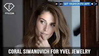 CORAL SIMANOVICH FOR YVEL JEWELRY | FashionTV