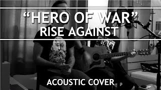Rise Against - Hero Of War (Acoustic Cover)