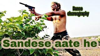 SANDESE AATE HE ////DANCE CHOREOGRAPHY////#jayhind #indianarmy////#bharatmatakijay