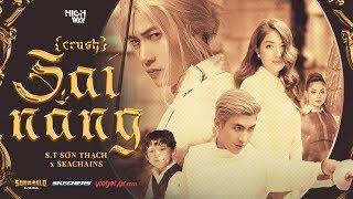 Sai Nắng - ST Sơn Thạch Full HD