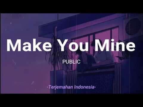 Make You Mine - PUBLIC 'Lirik Terjemahan Indonesia' (Lyrics Video)