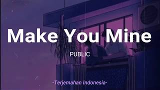 Gambar cover Make You Mine - PUBLIC 'Lirik Terjemahan Indonesia' (Lyrics Video)