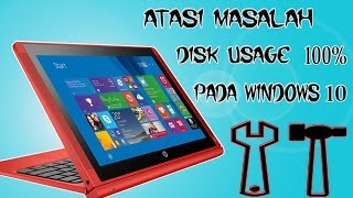 Cara mengatasi windows 10 lambat akibat disk usage 100% ( Tutorial Windows )