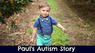 Paul's Autism Story - Before Autism and his regression to the spectrum