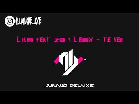 Lyanno Feat Zion Y Lennox - Te Veo (Juanjo Deluxe Edit 2019)