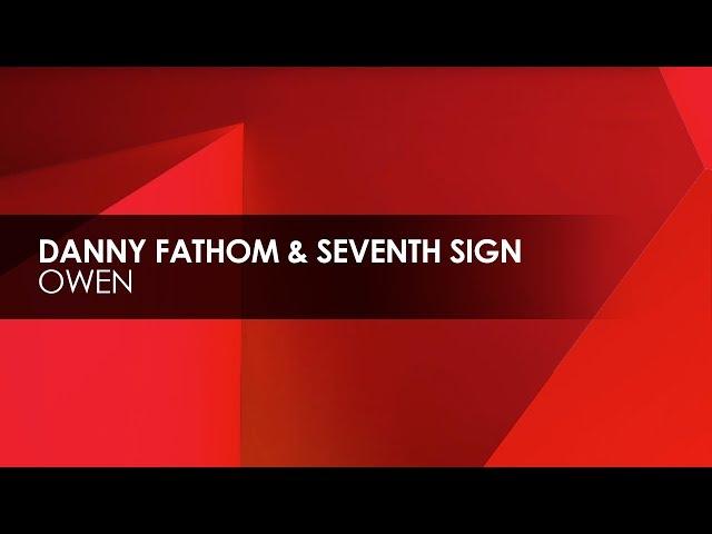 Danny Fathom & Seventh Sign - Owen