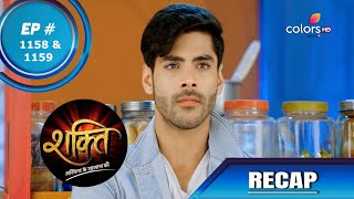 Shakti | शक्ति | Episode 1158 & 1159 | Recap