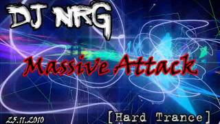 DJ NRG - Massive Attack 2010 [Hard Trance]
