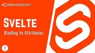Svelte Tutorial - 7 - Binding to Attributes