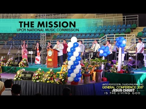 2 23 2017 THE MISSION   UPCPI General Conference 2017
