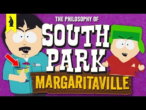 SOUTH PARK: The Philosophy of Margaritaville! – Wisecrack Edition