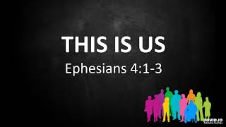 This is Us - Ephesians 4:1-3