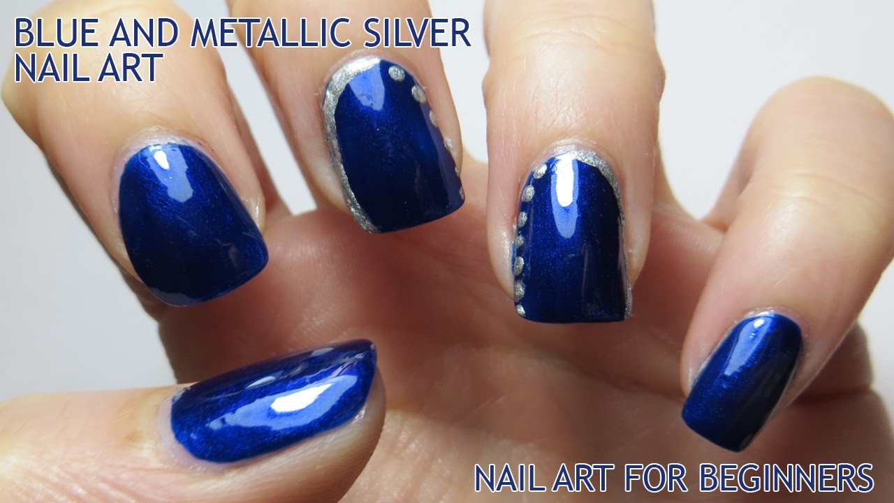 Blue And Metallic Silver Nail Art For Beginners