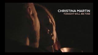 Christina Martin - Tonight Will Be Fine