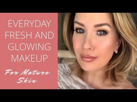 Everyday Fresh and Glowing Makeup Tutorial For Mature Skin Over 40