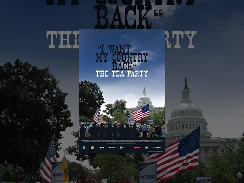 The Tea Party - I Want My Country Back (documentary about Obamacare, National Debt, Immigration...)