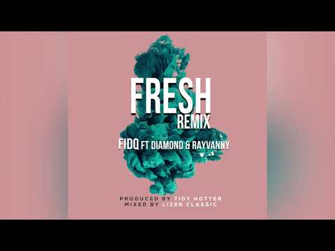 FIDQ FT DIAMOND & RAYVANNY - FRESH REMIX