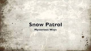 Watch Snow Patrol Mysterious Ways video
