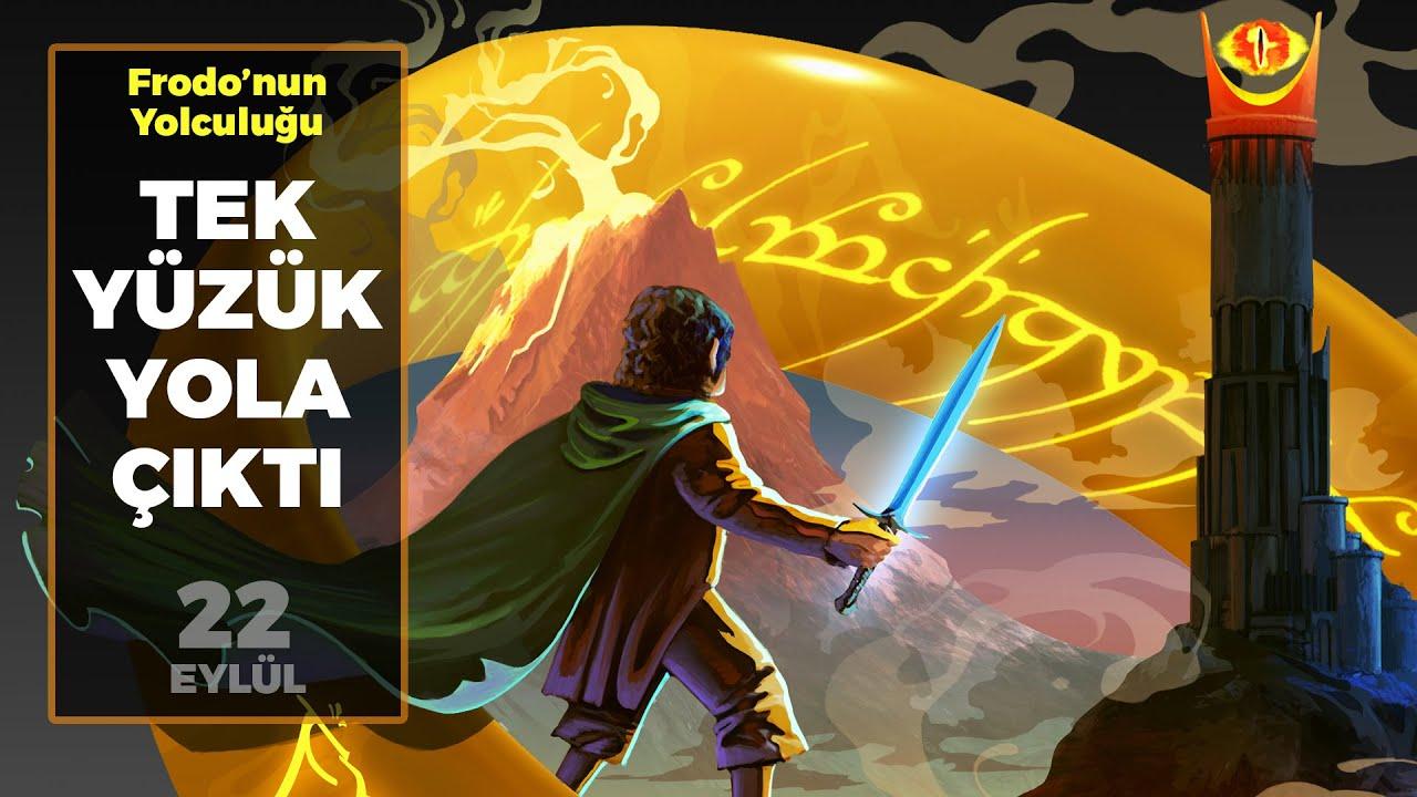 TEK YÜZÜK YOLA ÇIKTI // Frodo'nun Yolculuğu 22 Eylül | Orta Dünya | Yüzüklerin Efendisi