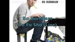 Bo Burnham - Bo Fo Sho (Live)