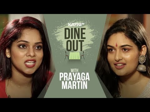 Dine Out with Prayaga Martin - Kappa TV