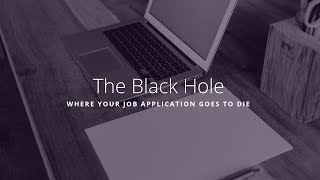 The Black Hole - Where Your Job Application Goes to Die