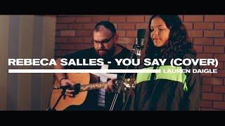 Rebeca Salles • You Say • COVER (Lauren Daigle) Video