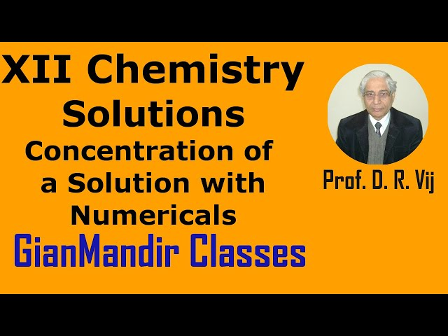 XII   Chemistry | Solutions | Concentration of a Solution with Numericals by Gaurav Sir