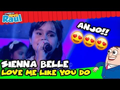 SIENNA BELLE - Love Me Like You Do Programa Raul Gil