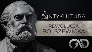 Antykultura 2:  Rewolucja Bolszewicka Krzysztof Karoń ks. prof.Paweł Bortkiewicz
