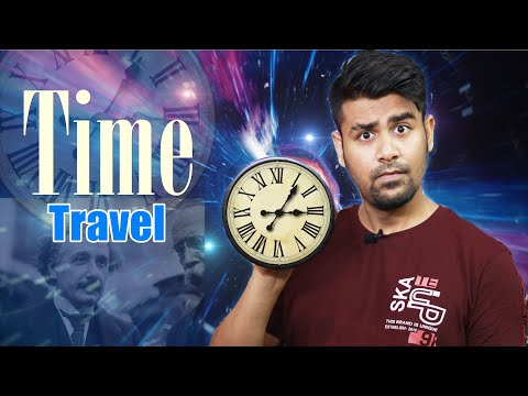 Time Travel Is Real : With Proof !!