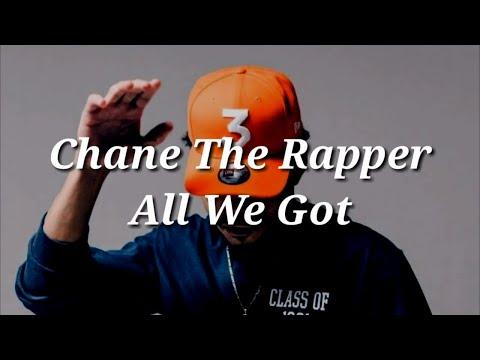 Chance The Rapper - All We Got (Lyrics)