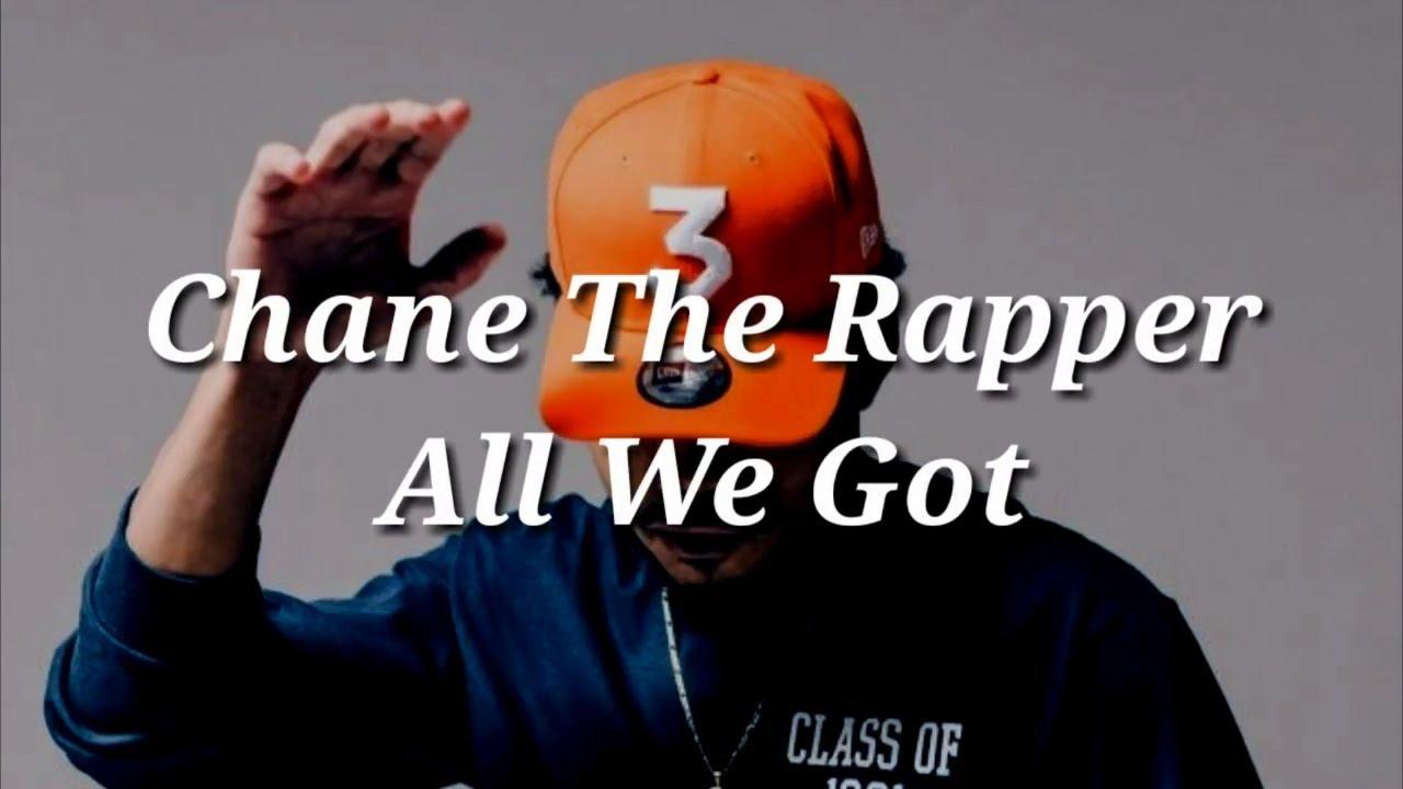 Chance The Rapper All We Got Lyrics Youtube