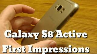 Galaxy S8 Active first impressions