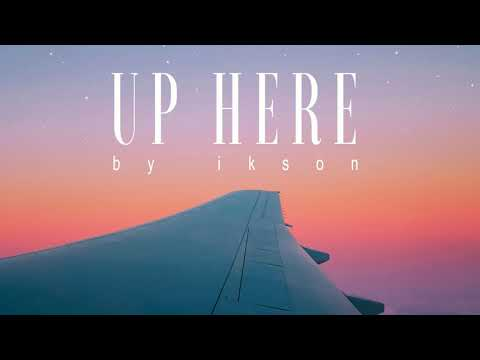 Ikson - Up Here (Official)