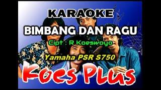 Koes Plus Karaoke Jangan Bimbang Dan Ragu By Saka