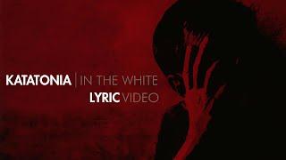 KATATONIA - In The White (Lyric Video)