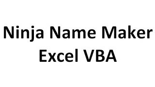 Excel VBA Tips n Tricks #8 Custom Function - NINJA NAME Looks up your name and finds your Ninja name