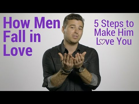 How Men Fall in Love: 5 Steps to Make Him Love You