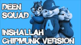 Deen Squad - InshAllah (Chipmunk Version)