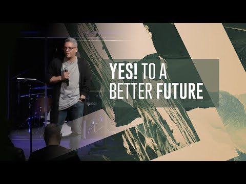 Yes! To A Better Future