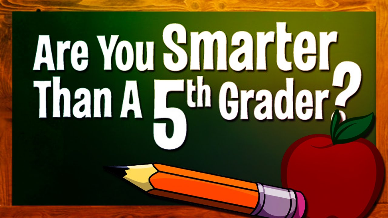 Image result for you will be smarter than a 5th grader