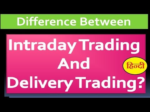 Intraday Trading vs Delivery Trading || Stock Market  for Beginners (Hindi)
