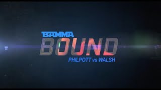 BAMMA BOUND: BAMMA 30 - Philpott vs Walsh