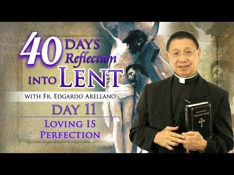 40 Days Reflections into Lent   DAY 11 LOVING IS PERFECTION