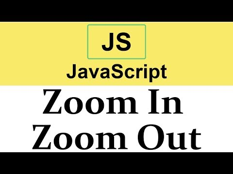 #35 Zoom In Zoom Out Effect In JavaScript